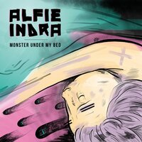 Monster Under My Bed — Alfie Indra