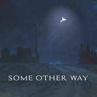 Some Other Way — Flight Paths