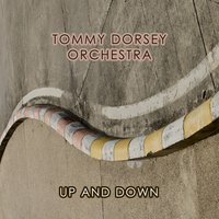 Up And Down — Tommy Dorsey Orchestra