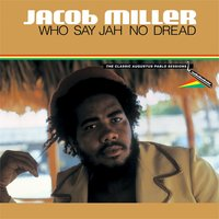 Who Say Jah No Dread - The Classic Augustus Pablo Sessions — Jacob Miller