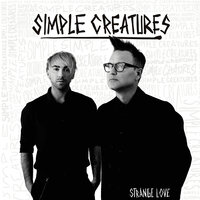 Strange Love — Simple Creatures
