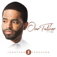 Our Father — Isa, Jonathan Ferguson