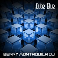 Cube Blue — Benny Montaquila DJ