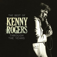 The Best Of Kenny Rogers: Through The Years — Kenny Rogers