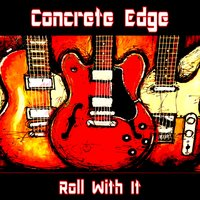 Roll With It — Concrete Edge