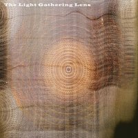 The Light Gathering Lens — Eric Burnham