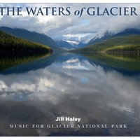 The Waters of Glacier — Jill Haley