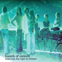 Music Has The Right To Children — Boards Of Canada