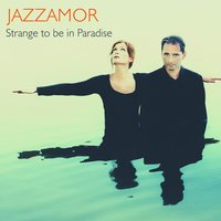 Strange to Be in Paradise — Jazzamor