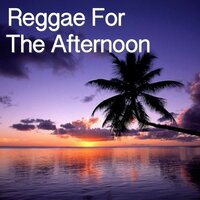 Reggae For The Afternoon — сборник