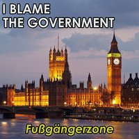 I Blame the Government — Fußgängerzone