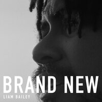 Brand New — Liam Bailey