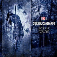 Forest of the Impaled — Suicide Commando