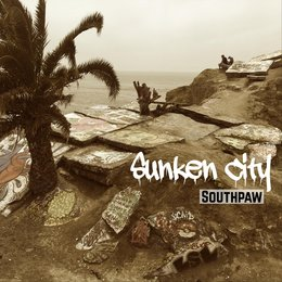 Sunken City — Southpaw
