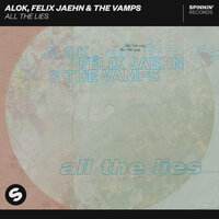 All The Lies — Alok, Felix Jaehn, The Vamps