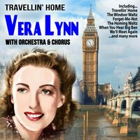 Travellin' Home : Vera Lynn Singing with Orchestra and Chorus — Vera Lynn
