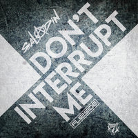 Don't Interrupt Me — Saladin, MC Flipside