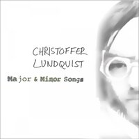 Major & Minor Songs — Christoffer Lundquist