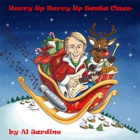 Hurry up Hurry up Santa Claus — Al Jardine