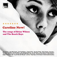 Caroline Now! The Songs of Brian Wilson and the Beach Boys — сборник
