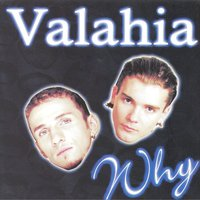 Why — Valahia