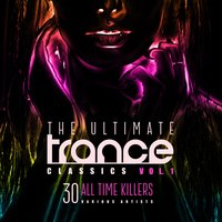 The Ultimate Trance Classics, Vol. 1 (30 All-Time Killers) — сборник