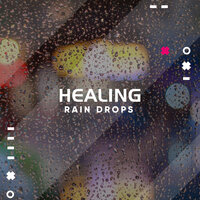 #16 Healing Rain Drops — Rain Forest FX, Pacific Rim Nature Sounds, Nature Chillout, Pacific Rim Nature Sounds, Nature Chillout, Rain Forest FX