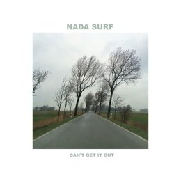 Can't Get It Out — Nada Surf