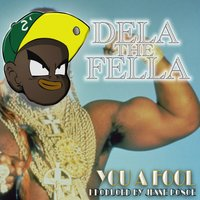 You a Fool — Dela the Fella