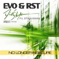 No Longer Insecure — Evo & RST, RST, FiL Straughan, Evo