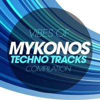 Vibes of Mykonos Techno Tracks Compilation — сборник