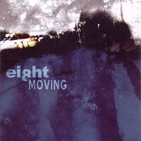 Moving — Eight