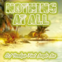 Nothing at All — Dj Prodígio, Jungle Jim