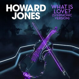 What Is Love? — Howard Jones