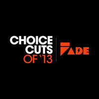 Fade Records Choice Cuts Of '13 (Best Of 2013) — сборник