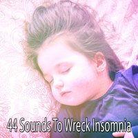 44 Sounds To Wreck Insomnia — Smart Baby Lullaby
