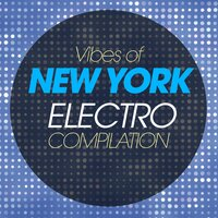 Vibes of New York Electro Compilation — сборник