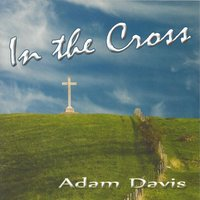 In the Cross — Adam Davis