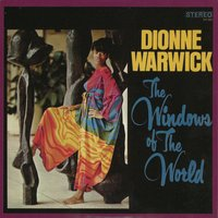 The Windows Of The World — Dionne Warwick