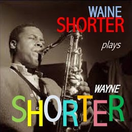 Wayne Shorter Plays Wayne Shorter — Wayne Shorter