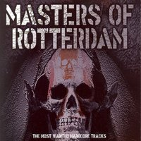 Masters of Rotterdam - Most Wanted Hardcore Tracks — сборник