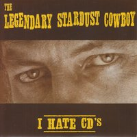 I Hate CD's — Legendary Stardust Cowboy, The Legendary Stardust Cowboy