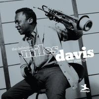 The Definitive Miles Davis on Prestige — Miles Davis