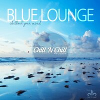 Blue Lounge (Chillout Your Mind) — сборник