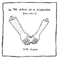 In The Arms Of A Stranger — Mike Posner