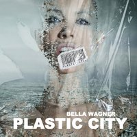Plastic City — Bella Wagner