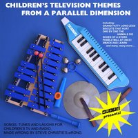 Children's Television Themes from a Parallel Dimension — Steve Christie's wRong
