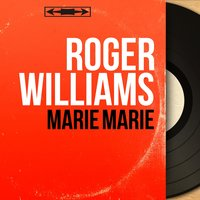 Marie Marie — Roger Williams
