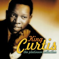 The Platinum Collection — King Curtis