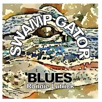 Swamp Gator Blues — Ronnie Lutrick